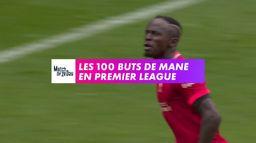 Les 100 buts de Mané en Premier League
