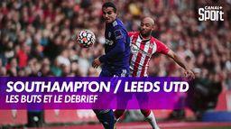 Le débrief de Southampton / Leeds