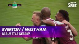 Everton / West Ham : but et débrief