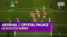 Arsenal / Crystal Palace : les buts et le débrief