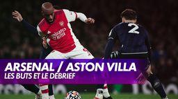 Le débrief d'Arsenal / Aston Villa