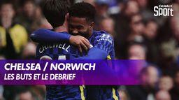 Chelsea / Norwich : Les buts et le debrief