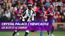 Les buts et le débrief de Crystal Palace / Newcastle