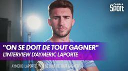L'interview d'Aymeric Laporte