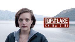 Top of the Lake : China Girl