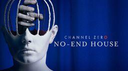 Channel Zero : No-End House