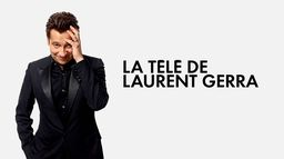 La télé de Laurent Gerra