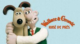 Wallace & Gromit : rasé de près