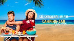 Les Chevaliers du fiel : Camping-car forever