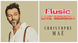 M6 MUSIC LIVE SESSION : CHRISTOPHE MAE
