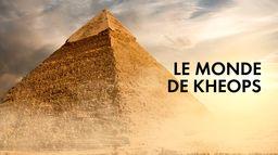 Le monde de Khéops
