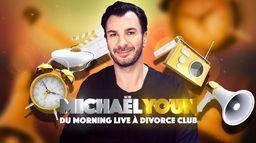 Michaël Youn : du Morning Live à Divorce Club