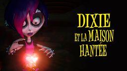 Dixie et la maison hantée