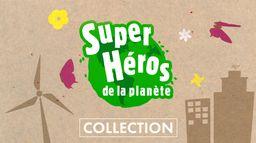 SUPER-HEROS DE LA PLANETE