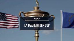 La magie Ryder Cup