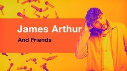 James Arthur & friends