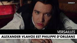 Alexander Vlahos est Philippe d'Orléans