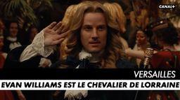 Evan Williams est le Chevalier de Lorraine