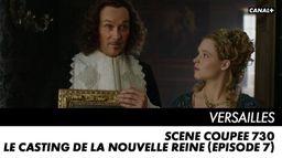 Le casting de la nouvelle Reine (épisode 7)