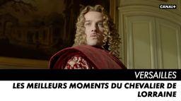 Les plus beaux moments de Chevalier de Lorraine