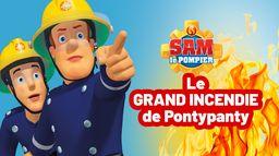 Sam le pompier : Le grand incendie de Pontypandy