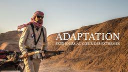 Adaptation, 4x30 jours au coeur des extrêmes