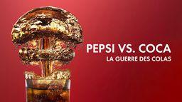Pepsi VS Coca, la guerre des colas