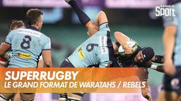Le grand format de Waratahs / Rebels : SuperRugby