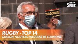 Guillon, nouveau président de Clermont : TOP 14