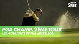Les highlights de Phil Mickelson : PGA Championship 2020 - 2ème Tour