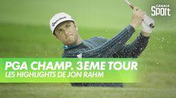 Les highlights de Jon Rahm : PGA Championship 2020 - 3ème Tour