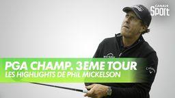 Les highlights de Phil Mickelson : PGA Championship 2020 - 3ème Tour