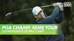 Les highlights de Paul Casey : PGA Championship 2020 - Dernier Tour