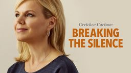 Gretchen Carlson : Breaking the Silence