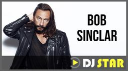 DJ STAR : BOB SINCLAR
