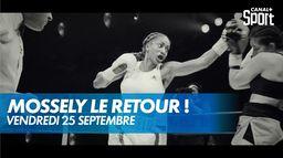 Estelle Mossely : De retour sur le ring : Vendredi 25 septembre