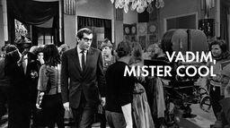 Vadim, Mister cool