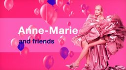 Anne-Marie and Friends