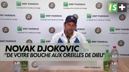 """Djokovic : """"pourvu que ça aille de votre bouche aux oreilles de Dieu"""""""