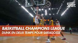 Un dunk en deux temps pour relancer Saragosse : Basketball CL - Final 8