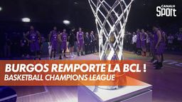 Burgos remporte la Basketball Champions League ! : Basketball Champions League
