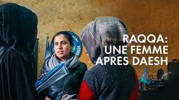Raqqa : une femme après Daesh