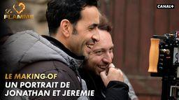 Making Of - Un portrait de Jonathan Cohen et Jérémie Galan