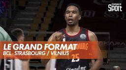 Le grand format de Strasbourg / Vilnius : Basketball Champions League