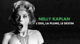 Nelly Kaplan, l'oeil, la plume, le destin