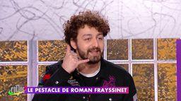 Roman Frayssinet est en train de péter un plomb