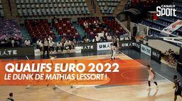 Le dunk de Mathias Lessort : Eliminatoires Euro 2022 masculin
