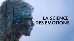 La science des émotions