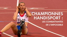 Championnes handisport : les combattantes de l'impossible