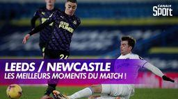 Les faits marquants de Leeds / Newcastle !